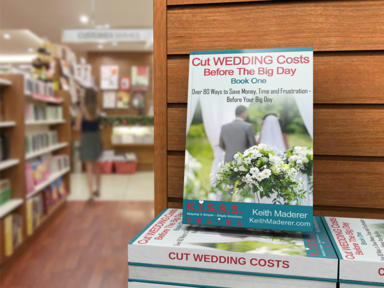 Cut Wedding Costs Before the Big Day | KeithMaderer.com